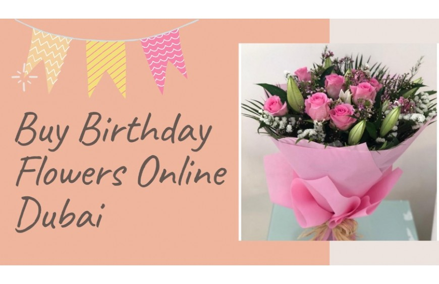 Buy Birthday Flowers Online Dubai